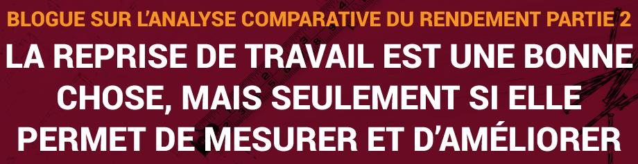 ConstruForce Blogue sur l'analyse comparative du rendement Partie 2 : La reprise de travail est une bonne chose, mais seulement si elle permet de mesurer et d'améliorer