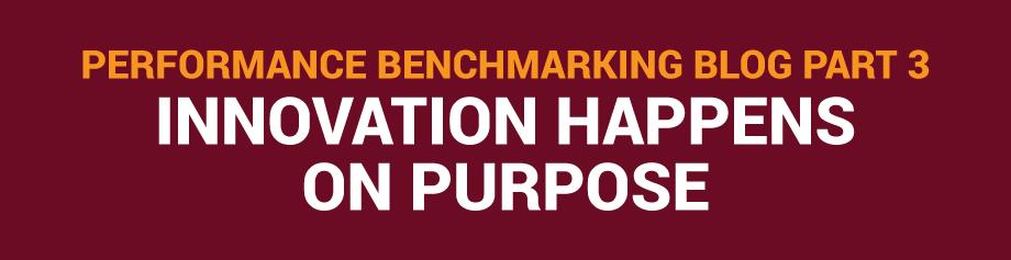 Performance Benchmarking Blog Part 3: Innovation happens on purpose