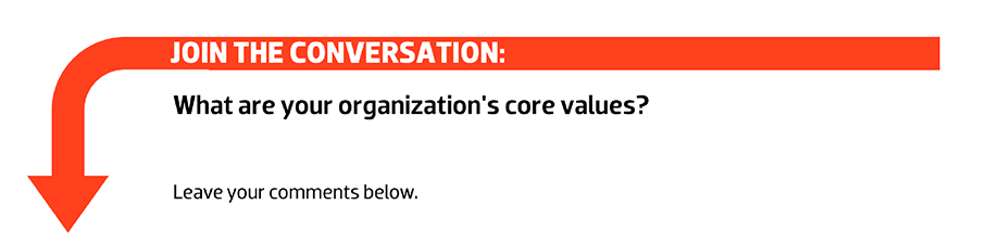 Join the conversation: What are your organization's core values? Leave your comments below.