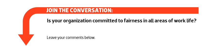 Join the conversation: Is your organization committed to fairness in all areas of work life?