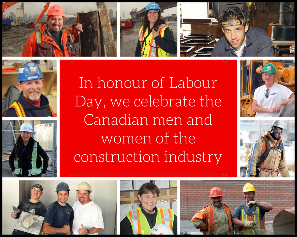 In honour of Labour Day we celebrate Canadian men and women in construction skilled trades
