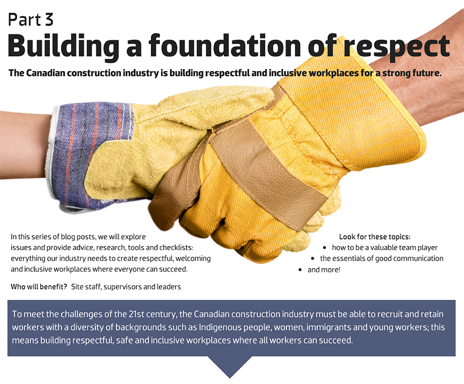 The Canadian construction industry is building respectful & inclusive workplaces for a strong future. Part 3.